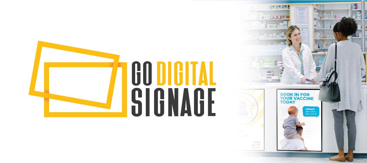 Transform with Digital Signage : Launching GO DIGITAL!