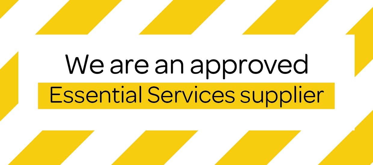 COVID-19 We Are An Approved Essential Services Supplier