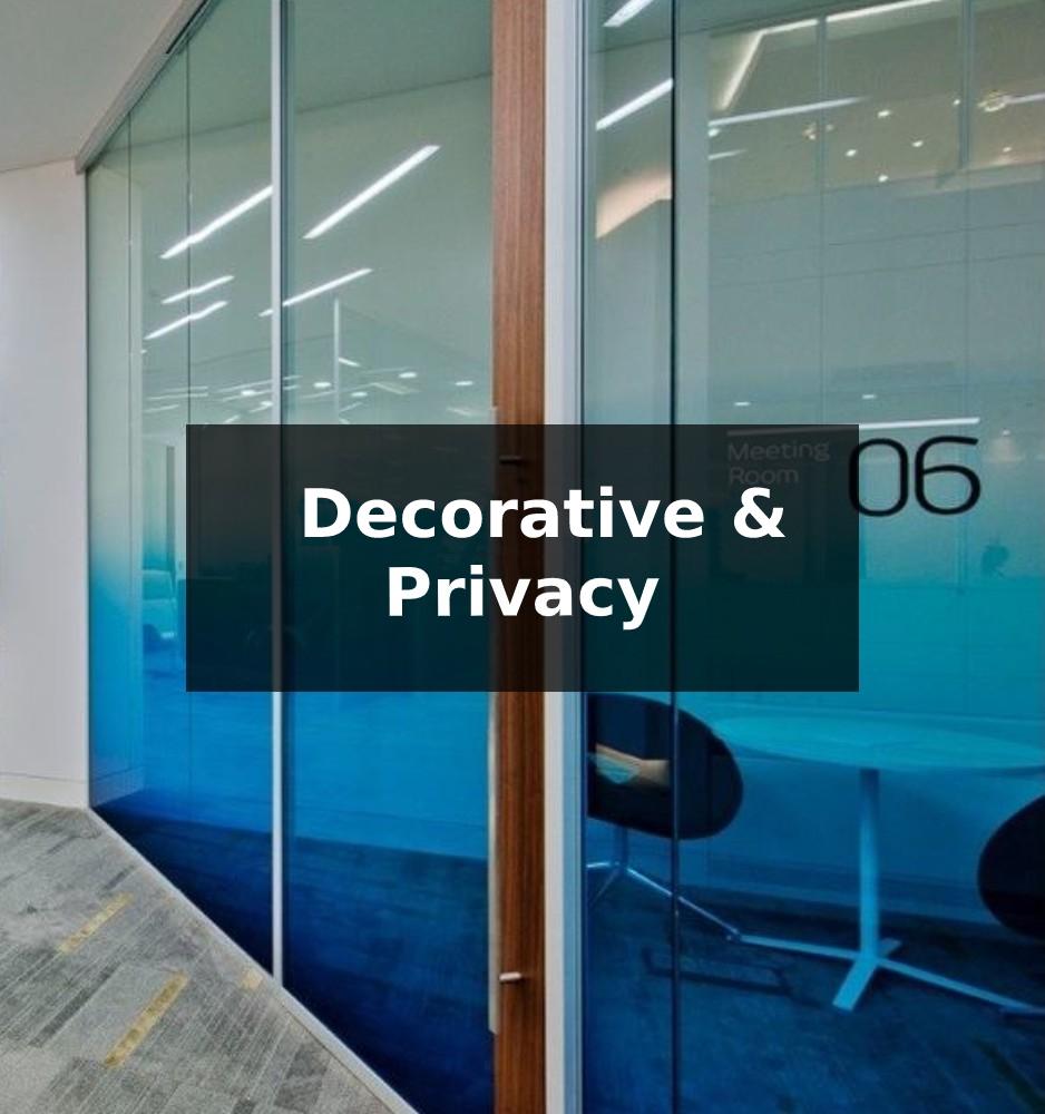 Decorative & Privacy