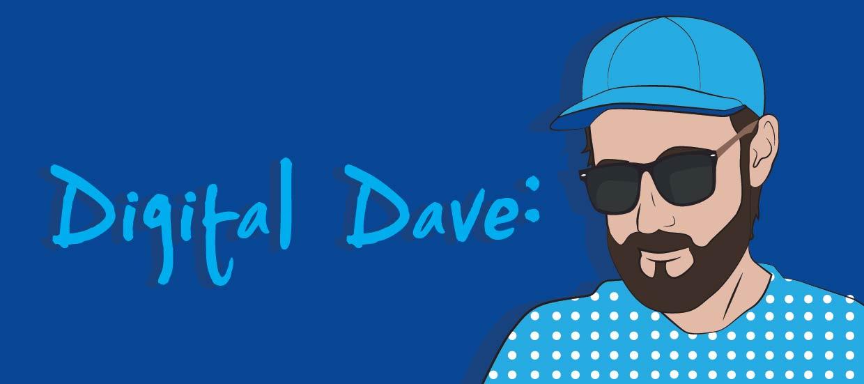 Digital Dave: The Benefits of Digital Signage
